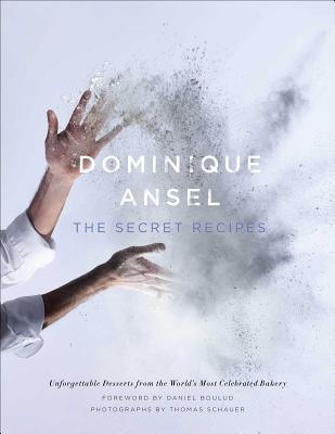 Dominique Ansel: The Secret Recipes Cover Image