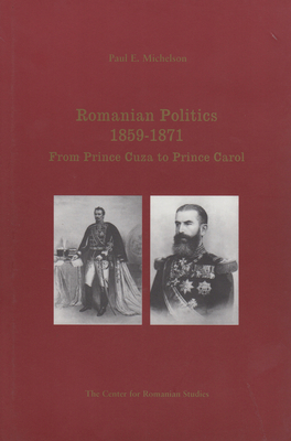 Romanian Politics, 1859-1871: From Prince Cuza to Prince Carol Cover Image