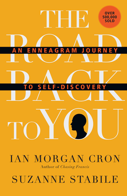 The Road Back to You: An Enneagram Journey to Self-Discovery Cover Image