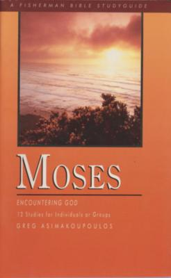 Moses: Encountering God, 12 Studies for Individuals or Groups Cover Image