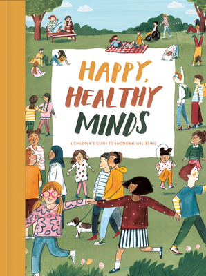 Happy, Healthy Minds: A Children's Guide to Emotional Wellbeing Cover Image