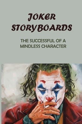 Joker Storyboards: The Successful Of A Mindless Character: Joker Fame Cover Image