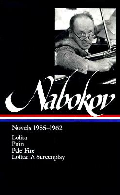 Vladimir Nabokov: Novels 1955-1962: Lolita / Lolita (Screenplay) / Pnin / Pale Fire Cover Image