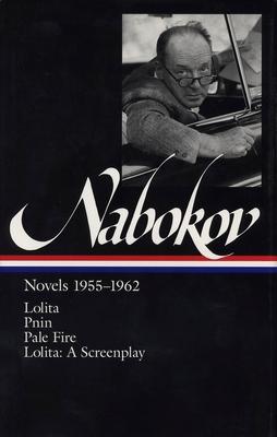 Vladimir Nabokov: Novels 1955-1962 (Loa #88): Lolita / Lolita (Screenplay) / Pnin / Pale Fire (Library of America) Cover Image