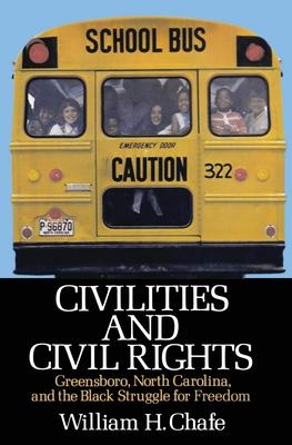 Civilities and Civil Rights: Greensboro, North Carolina, and the Black Struggle for Freedom cover