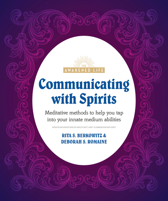 Communicating with Spirits: Meditative Methods to Help You Tap Into Your Innate Medium Abilities (The Awakened Life) cover