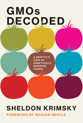 Gmos Decoded: A Skeptic's View of Genetically Modified Foods Cover Image