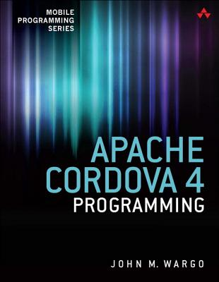 Apache Cordova 4 Programming (Mobile Programming) (Paperback) | The