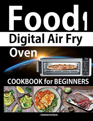Food i Digital Air Fry Oven Cookbook for Beginners: Simple, Easy and Delicious Recipes for Digital Air Fryer Oven Cover Image
