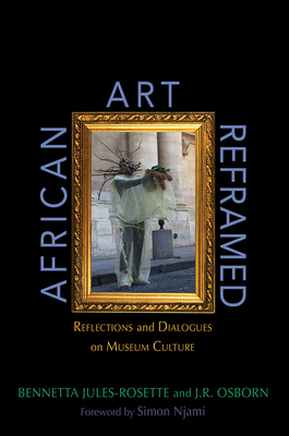 African Art Reframed: Reflections and Dialogues on Museum Culture Cover Image