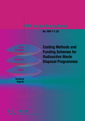 Costing Methods and Funding Schemes for Radioactive Waste Disposal Programmes Cover Image