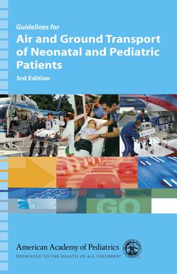 Guidelines for Air and Ground Transport of Neonatal and Pediatric Patients: Cover Image