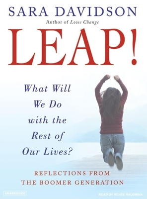 Leap!: What Will We Do with the Rest of Our Lives?: Reflections from the Boomer Generation Cover Image