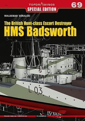 The British Hunt-Class Escort Destroyer HMS Badsworth (Topdrawings #7069) Cover Image