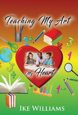 Teaching My Art My Heart Cover Image