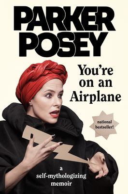 You're on an Airplane: A Self-Mythologizing Memoir Cover Image
