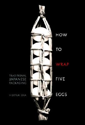 How to Wrap Five Eggs: Traditional Japanese Packaging Cover Image