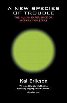 A New Species of Trouble: The Human Experience of Modern Disasters Cover Image