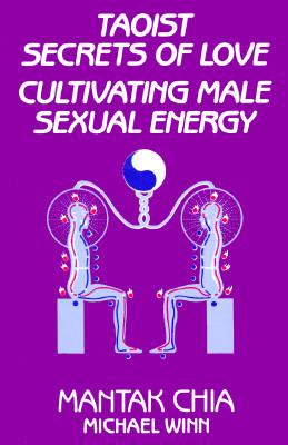 Taoist Secrets of Love: Cultivating Male Sexual Energy Cover Image