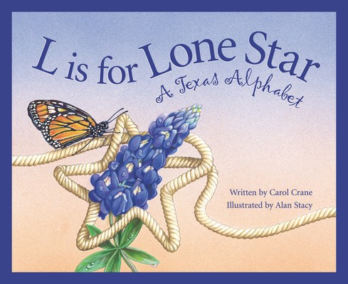 L Is for Lone Star: A Texas Alphabet (Discover America State by State) Cover Image