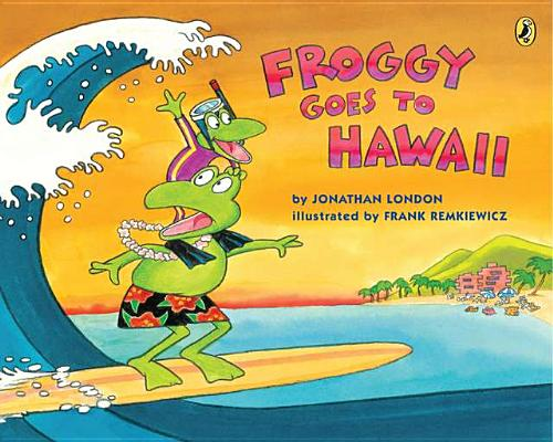 Froggy Goes to Hawaii Cover Image