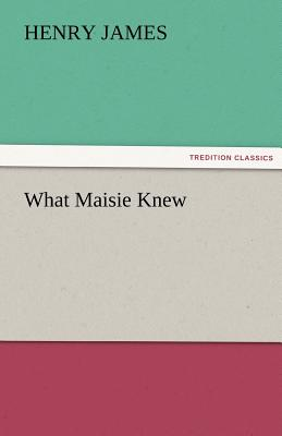 What Maisie Knew Cover Image