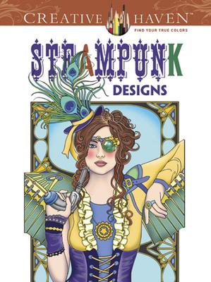 Creative Haven Steampunk Designs Coloring Book (Creative Haven Coloring Books) Cover Image