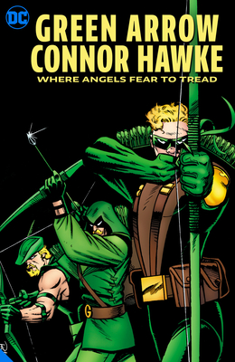 Green Arrow: Connor Hawke Where Angels Fear to Tread Cover Image