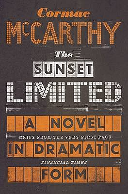 Sunset Limited: A Novel in Dramatic Form Cover Image