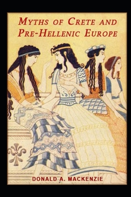 Myths of Crete and Pre-Hellenic Europe illustrated Cover Image