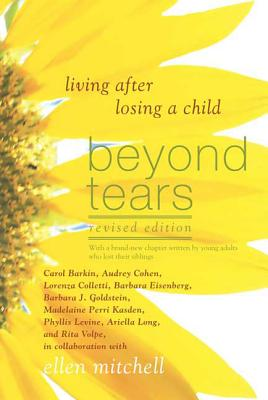 Beyond Tears: Living After Losing a Child (Revised Edition with a Chapter Written by Siblings) Cover Image