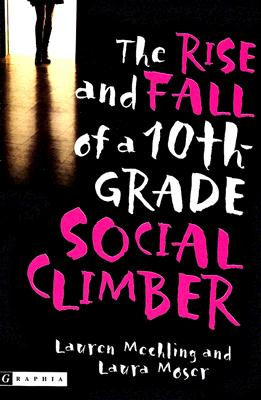 The Rise and Fall of a 10th-Grade Social Climber Cover