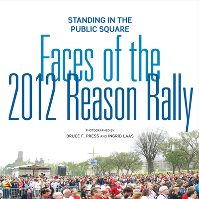 Standing in the Public Square: Faces of the 2012 Reason Rally Cover Image