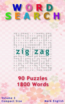 Word Search: Zig Zag, 90 Puzzles, 1800 Words, Volume 3, Compact 5x8 Size Cover Image