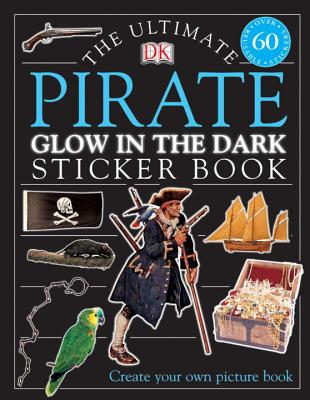 Ultimate Sticker Book: Glow in the Dark: Pirate (Ultimate Sticker Books) Cover Image