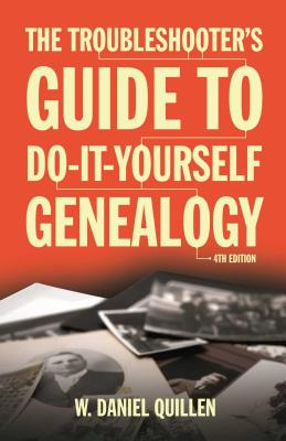 Cover for The Troubleshooter's Guide to Do-It-Yourself Genealogy