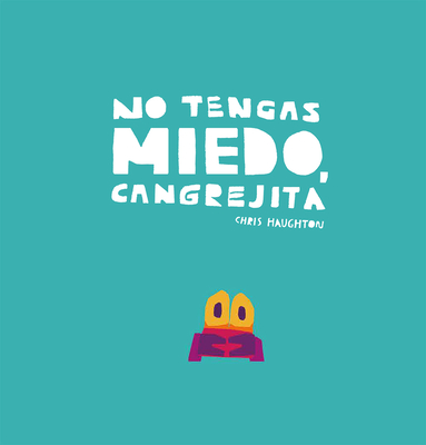 No Tengas Miedo, Cangrejita (Junior Library Guild Selection) Cover Image