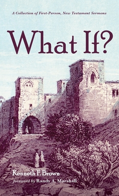What If?: A Collection of First-Person, New Testament Sermons Cover Image