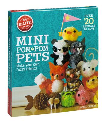 Mini Pom-POM Pets: Make Your Own Fuzzy Friends (Klutz S) Cover Image