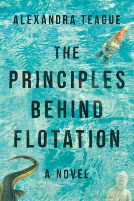 The Principles Behind Flotation: A Novel Cover Image