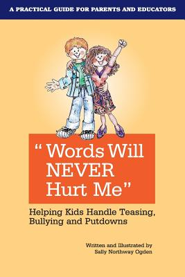 Words Will Never Hurt Me: Helping Kids Handle Teasing, Bullying and Putdowns Cover Image