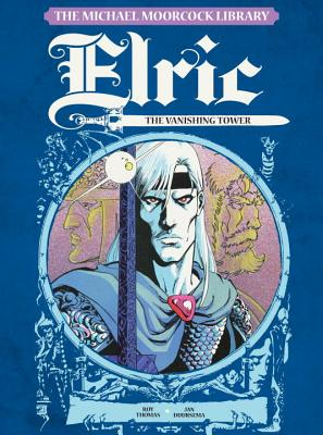 The Michael Moorcock Library - Elric, Vol.5:: The Vanishing Tower Cover Image