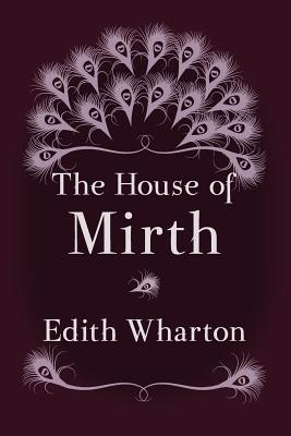 The House of Mirth: Original and Unabridged Cover Image