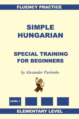Simple Hungarian, Special Training for Beginners Cover Image