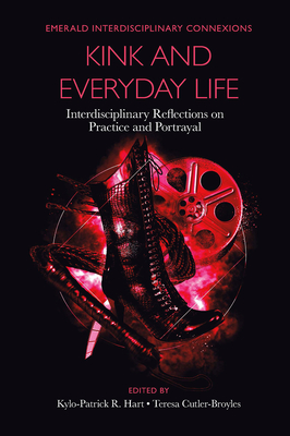 Kink and Everyday Life: Interdisciplinary Reflections on Practice and Portrayal Cover Image