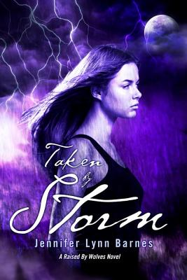 Taken by Storm: A Raised by Wolves Novel Cover Image
