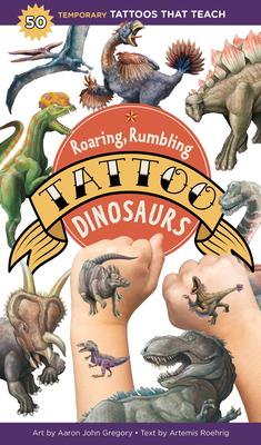 Roaring, Rumbling Tattoo Dinosaurs: 50 Temporary Tattoos That Teach cover