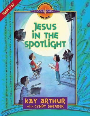 Jesus in the Spotlight: John 1-10 Cover Image