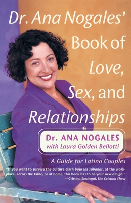 Dr. Ana Nogales' Book of Love, Sex, and Relationships Cover