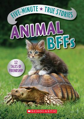 Five-Minute True Stories: Animal Bffs Cover Image